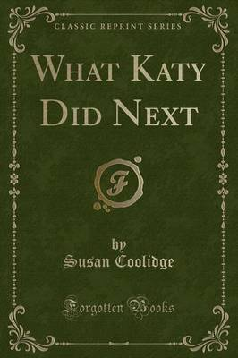 What Katy Did Next (Classic Reprint)