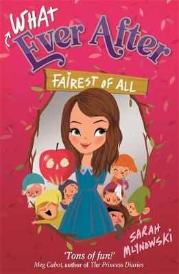 Whatever After: Fairest of All: Book 1