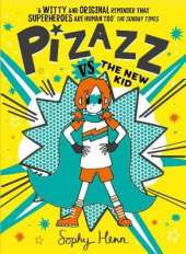 Pizazz vs the New Kid: The super awesome new superhero series!