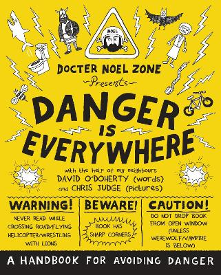 Danger Is Everywhere: A Handbook for Avoiding Danger