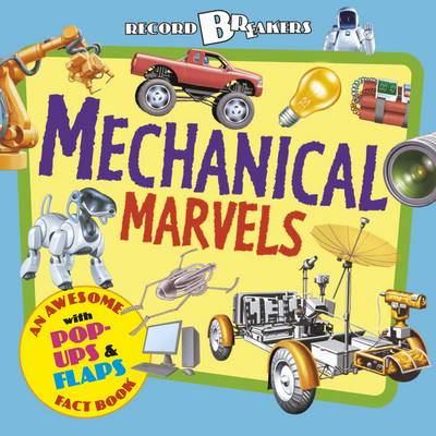 Record Breakers: Mechanical Marvels