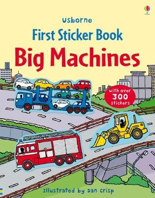 First Sticker Book Big Machines