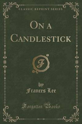On a Candlestick (Classic Reprint)