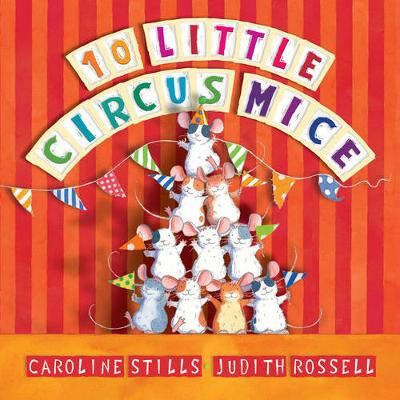 10 Little Circus Mice: Little Hare Books