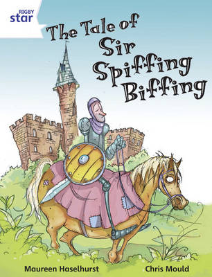 Rigby Star Independent Year 2/P3 White Level: The Tale of Sir Spiffing Biffing