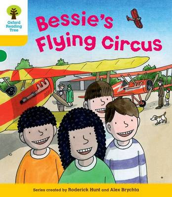 Oxford Reading Tree: Level 5: Decode and Develop Bessie's Flying Circus