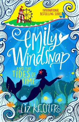 Emily Windsnap and the Tides of Time: Book 9