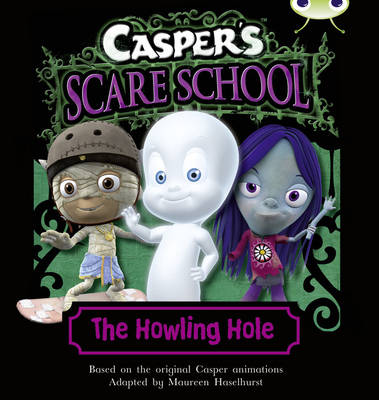 Casper's Scare School: The Howling Hole (Turquoise A)