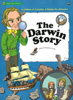 Darwin Story: A Lifetime of Curiosity, A Passion for Discovery