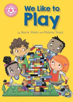 Reading Champion: We Like to Play: Independent Reading Pink 1B