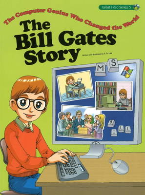 The Bill Gates Story: The Computer Genius Who Changed the World