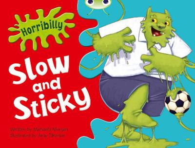 Bug Club Green A/1B Horribilly: Slow and Sticky GRC