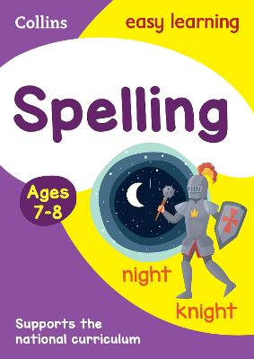 Spelling Ages 7-8: KS2 English Home Learning and School Resources from the Publisher of Revision Practice Guides, Workbooks, and Activities.