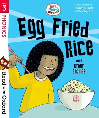 Read with Oxford: Stage 3: Biff, Chip and Kipper: Egg Fried Rice and Other Stories