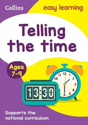 Telling the Time Ages 7-9: New Edition