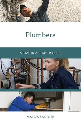 Plumbers: A Practical Career Guide