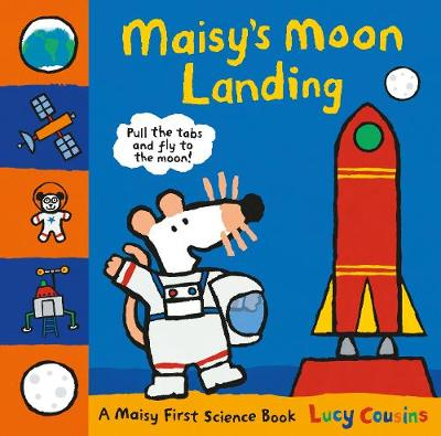 Maisy's Moon Landing: A Maisy First Science Book