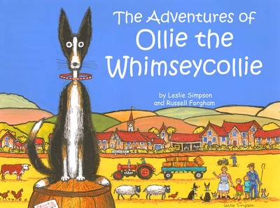 The Adventures of Ollie the Whimseycollie: A Whimsical Tale for Everyone