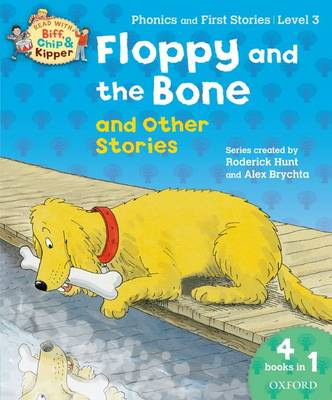 Oxford Reading Tree Read With Biff, Chip, and Kipper: Floppy and the Bone and Other Stories (Level 3)
