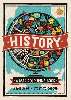 History: A Map Colouring Book: A World of History to Colour