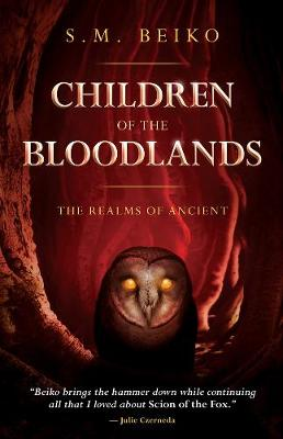 Children Of The Bloodlands: The Realms of Ancient Book 2