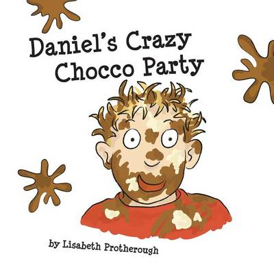 Daniel's Crazy Chocco Party