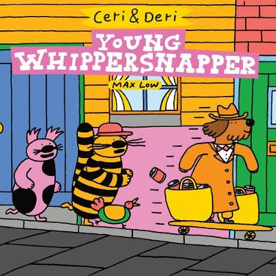 Ceri & Deri: Young Whippersnapper
