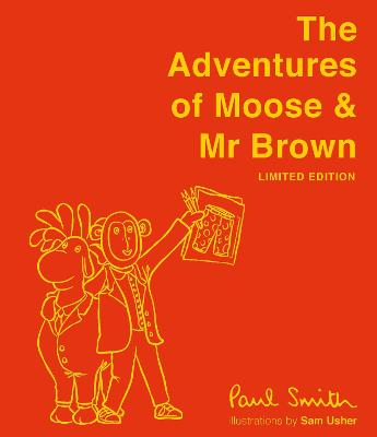 The Adventures of Moose & Mr Brown. Signed, limited edition