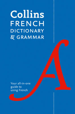 Collins French Dictionary and Grammar: 120,000 Translations Plus Grammar Tips