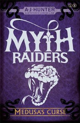 Myth Raiders: Medusa's Curse: Book 1