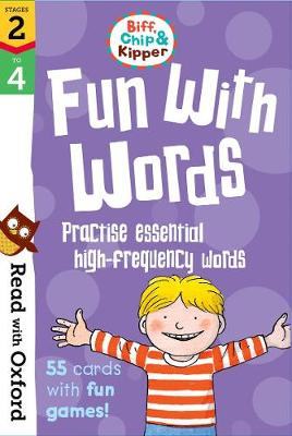 Read with Oxford: Stages 2-4: Biff, Chip and Kipper: Fun With Words Flashcards