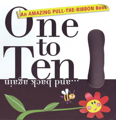 One to Ten... and Back Again: An Amazing Pull-the-Ribbon Book
