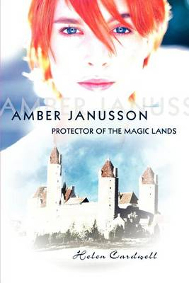 Amber Janusson: Protector of the Magic Lands