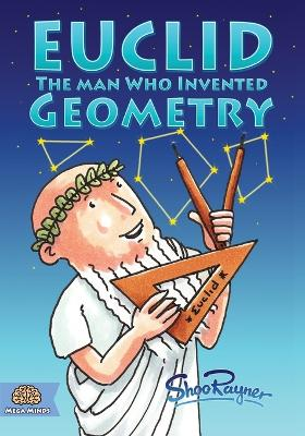 Euclid: The Man Who Invented Geometry