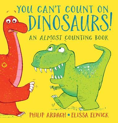 You Can't Count on Dinosaurs: An Almost Counting Book