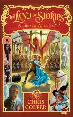 The Land of Stories: A Grimm Warning: Book 3