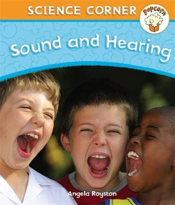 Popcorn: Science Corner: Sound and Hearing