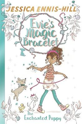 Evie's Magic Bracelet: The Enchanted Puppy: Book 2