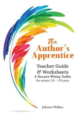 The Author's Apprentice: A Narrative Writing Toolkit: Teacher Guide & Worksheets
