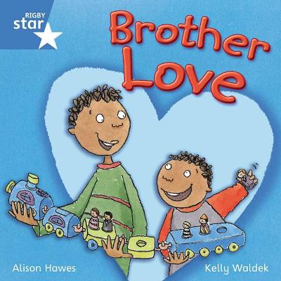 Rigby Star Independent Year 1 Blue Fiction Brother Love Single
