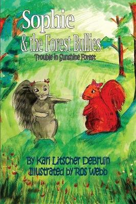Sophie & The Forest Bullies: Trouble in Sunshine Forest