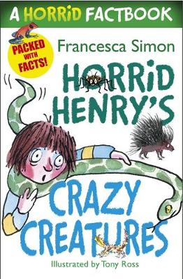 Horrid Henry's Crazy Creatures: A Horrid Factbook