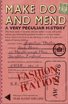Make Do and Mend: A Very Peculiar History