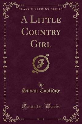 A Little Country Girl (Classic Reprint)