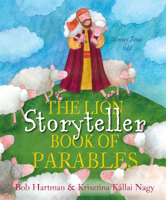 The Lion Storyteller Book of Parables: Stories Jesus Told