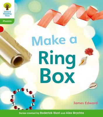 Oxford Reading Tree: Level 2: Floppy's Phonics Non-Fiction: Make a Ring Box
