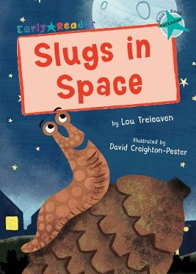 Slugs in Space: (Turquoise Early Reader)