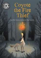 Reading Champion: Coyote the Fire Thief: Independent Reading 15
