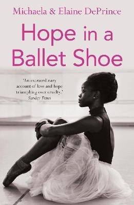 Hope in a Ballet Shoe: Orphaned by war, saved by ballet: an extraordinary true story