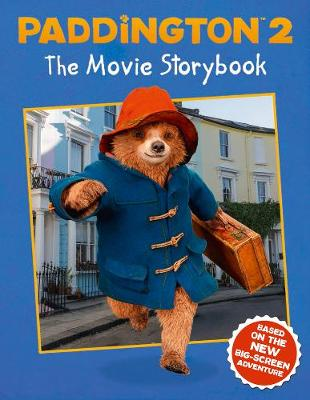 Paddington 2: The Movie Storybook: Movie Tie-in